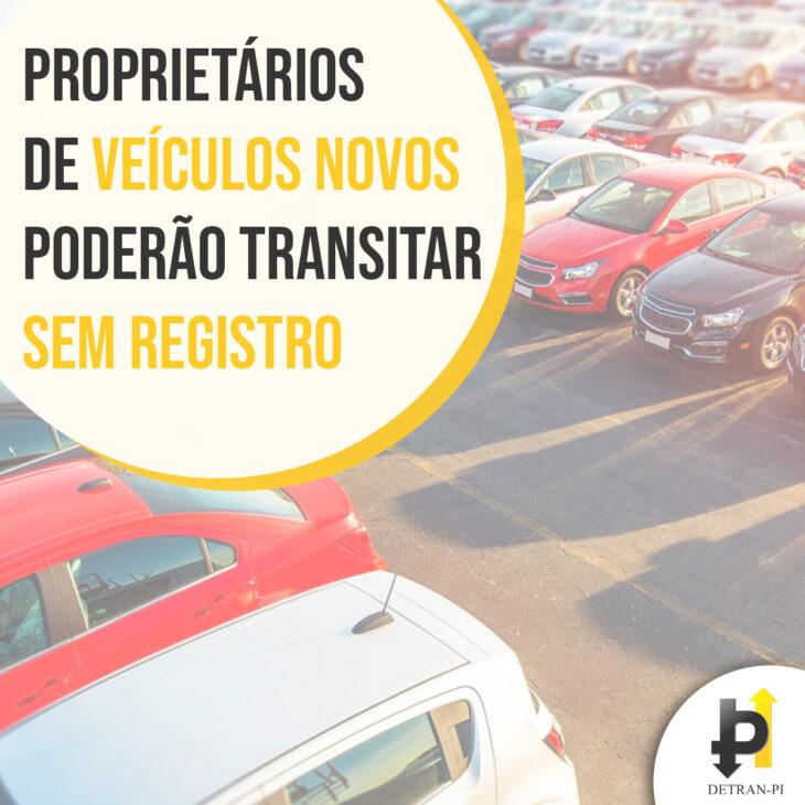 Proprietários de veículos novos sem registro poderão transitar portando nota fiscal